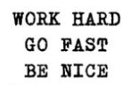 Work-Hard-Go-Fast-Be-Nice